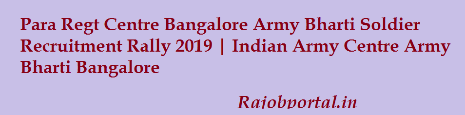 Para Regt Centre Bangalore Army Bharti Soldier Recruitment Rally 2019